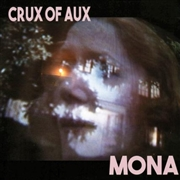 CRUX OF AUX - MONA