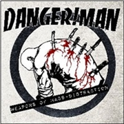 DANGERMAN - WEAPONS OF MASS DISTRACTION (+CD)