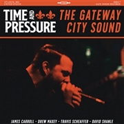 TIME AND PRESSURE - GATEWAY CITY SOUND