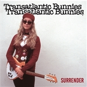TRANSATLANTIC BUNNIES - SURRENDER/THIS IS WHERE THE STRINGS COME IN