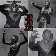 MAD MAN JAGA - WAKABOUT
