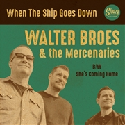 BROES, WALTER -& THE MERCENARIES- - WHEN THE SHIP GOES DOWN/SHE'S COMING HOME