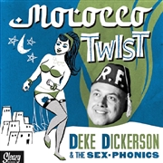 DICKERSON, DEKE -& THE SEX-PHONICS- - MOROCCO TWIST/BAREFOOT BLUES