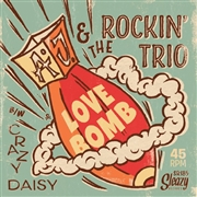 A.J. & THE ROCKIN' TRIO - LOVE BOMB/CRAZY DAISY