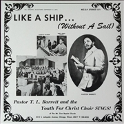 BARRETT, PASTOR T.L. -& THE YOUTH FOR CHRIST CHOIR- - LIKE A SHIP... (WITHOUT A SAIL)