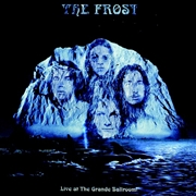 FROST - LIVE AT THE GRANDE BALLROOM