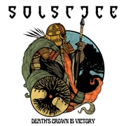 SOLSTICE (UK) - DEATH'S CROWN IS VICTORY