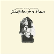 ALCORN, SUSAN/JOE MCPHEE/KEN VANDERMARK - INVITATION TO DREAM