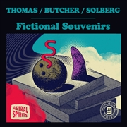 THOMAS/BUTCHER/SOLBERG - FICTIONAL SOUVENIRS