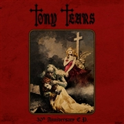 TONY TEARS - 30TH ANNIVERSARY E.P.