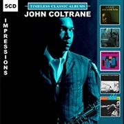 COLTRANE, JOHN - TIMELESS CLASSIC ALBUMS-IMPRESSIONS (5CD)
