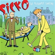 SICKO - IN THE ALTERNATIVE TIMELINE