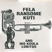 KUTI, FELA -& HIS KOOLA LOBITOS- - FELA RANSOME KUTI & HIS KOOLA LOBITOS (CLEAR)