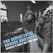 SENSATIONAL BARNES BROTHERS - NOBODY'S FAULT BUT MY OWN