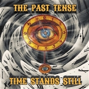 PAST TENSE - (COL 1) TIME STANDS STILL (+CD)