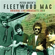 GREEN, PETER -'S FLEETWOOD MAC- - ORIGINAL LIVE BROADCASTS 1968