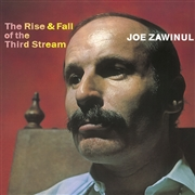 ZAWINUL, JOE - THE RISE AND FALL OF THE THIRD STREAM