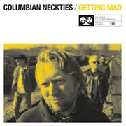 COLUMBIAN NECKTIES - GETTING MAD/CHANGE IT