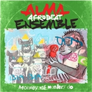 ALMA AFROBEAT ENSEMBLE - (BLACK) MONKEY SEE, MONKEY DO