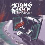 MELTING CLOCK - DESTINAZIONI (2LP)