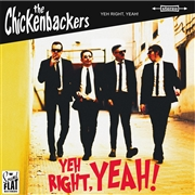 CHICKENBACKERS - YEH, RIGHT, YEAH!