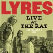 LYRES - LIVE AT THE RAT, SEPTEMBER 3 1980