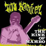 RAMIREZ, TITO - THE KINK OF MAMBO