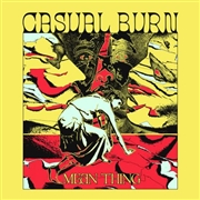 CASUAL BURN - MEAN THING
