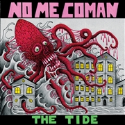 NO ME COMAN - THE TIDE