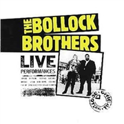 BOLLOCK BROTHERS - LIVE PERFORMANCES (OFFICIAL BOOTLEG)