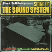 VARIOUS - BLACK SOLIDARITY PRESENTS: STRING UP THE SOUND SYSTEM