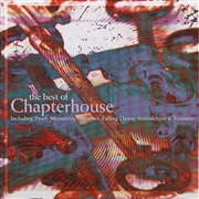 CHAPTERHOUSE - THE BEST OF CHAPTERHOUSE