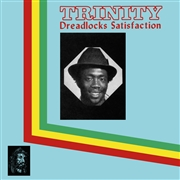 TRINITY - DREADLOCKS SATISFACTION