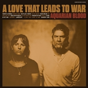 AQUARIAN BLOOD - A LOVE THAT LEADS TO WAR (COL)