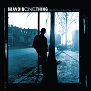 AVOID ONE THING - RIGHT HERE WERE YOU LEFT ME