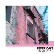 FEVER DAYS - THIS PLACE OF OURS