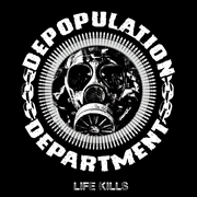 DEPOPULATION DEPARTMENT - LIFE KILLS