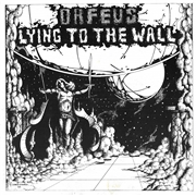ORFEUS (USA) - LYING TO THE WALL