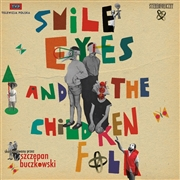 BUCZKOWSKI, SZCZEPAN - SMILE EYES AND THE CHILDREN FOLK O.S.T.
