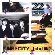 22-PISTEPIRKKO - RUMBLE CITY LA-LA LAND