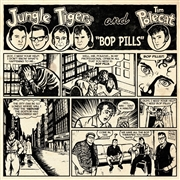 TIM POLECAT & THE JUNGLE TIGERS - BOP PILLS (WHITE)