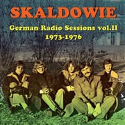 SKALDOWIE - GERMAN RADIO SESSIONS, VOL.II 1973-1976