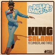 KING SALAMI & THE CUMBERLAND THREE - PULPO DANCE/PUNCH DRUNK