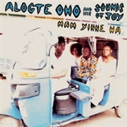 OHO, ALOGTE -& HIS SOUNDS OF JOY- - MAM YINNE WA