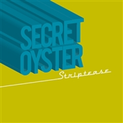 SECRET OYSTER - STRIPTEASE