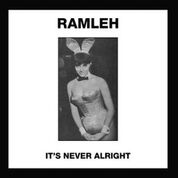 RAMLEH - IT'S NEVER ALRIGHT/KERB KRAWLERT