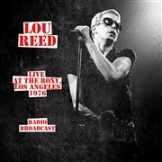 REED, LOU - LIVE AT THE ROXY, LOS ANGELES 1976 - RADIO BROADCAST