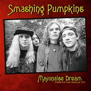 SMASHING PUMPKINS - MAYONAISE DREAM