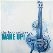 BOO RADLEYS - WAKE UP!