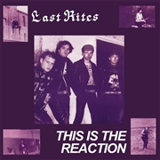 LAST RITES - THIS IS THE REACTION